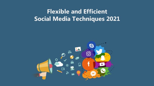 Social Media Techniques 2021
